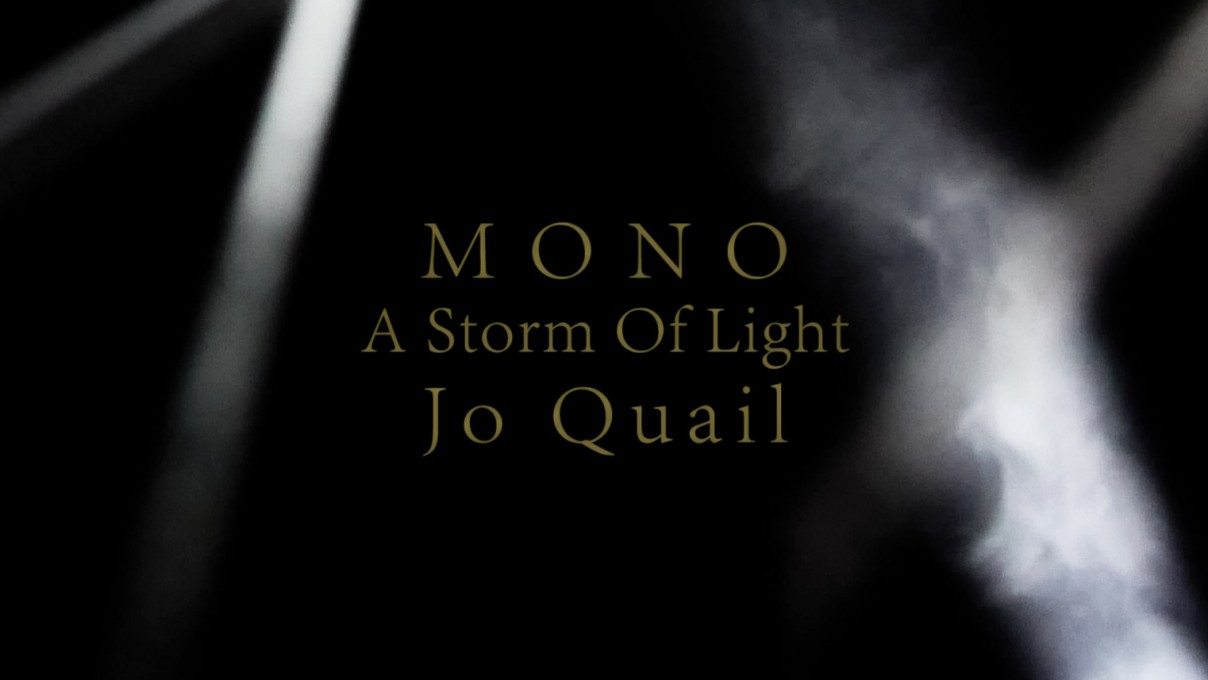 Live MONO, A Storm Of Light & Jo Quail (Oct.2018)